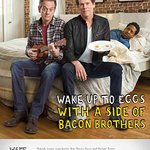 Bacon Brothers And Eggs For Breakfast Anyone?