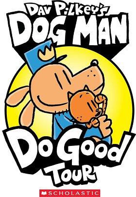 Dog Man Do Good Tour