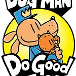 Scholastic Announces Dog Man Do Good Campaign
