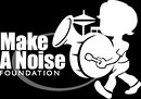 Make A Noise Foundation