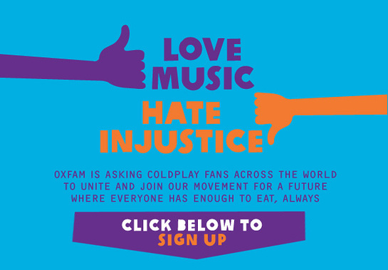 Oxfam and Coldplay want you!
