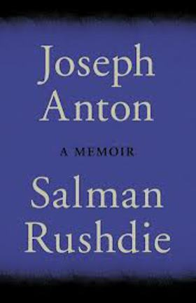 Joseph Anton, A Memoir by Salman Rushdie