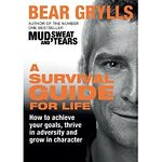 Book Review: Bear Grylls' Survival Guide For Life