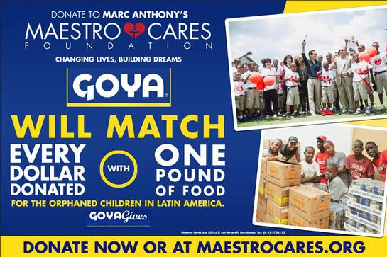 Goya will match every $1 donated to Marc Anthony's MaestroCares.org with 1lb of food