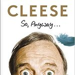 Book Review - John Cleese: So, Anyway...