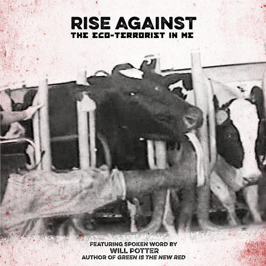 Rise Against - The Eco-Terrorist In Me