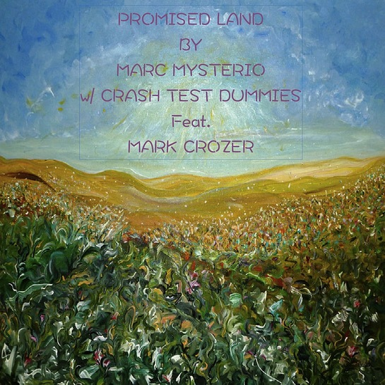 Promised Land - Marc Mysterio and the Crash Test Dummies